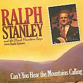 Ralph Stanley: Can't You Hear the Mountains Calling