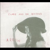 Clare & the Reasons: Arrow [Digipak]