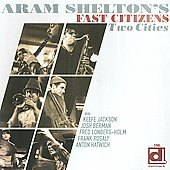 Aram Shelton: Two Cities *