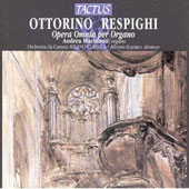 Ottorino Respighi: Opera Omnia per Organo