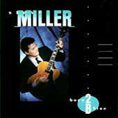 Steve Miller (Guitar): Born 2B Blue