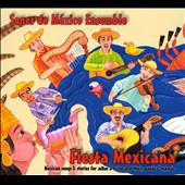 Sones de Mexico Ensemble: Fiesta Mexicana: Mexican Songs & Stories *