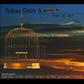 Unit 7/Tobias Gebb: Free At Last [Digipak]