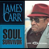 James Carr: Soul Survivor