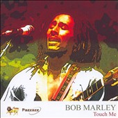 Bob Marley: Touch Me