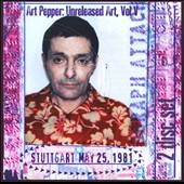 Art Pepper: Unreleased Art, Vol. V: Stuttgart May 25, 1981