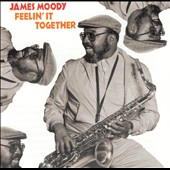 James Moody (Sax): Feelin' It Together