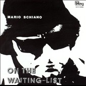 Mario Schiano: On the Waiting List