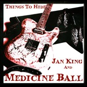 Jan King and Medicine Ball: Things to Hide