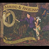 Armand & Angelina: Our Neverending Story [Digipak]