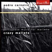 Crazy Mallets: Portuguese Music for Marimba