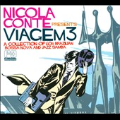 Nicola Conte: Viagem 3: A Collection of 60s Brazilian Bossa Nova and Jazz Samba [Digipak]