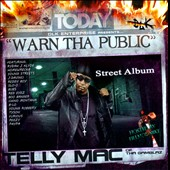 Telly Mac: Warn Tha Public: Street Album [PA]