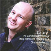 Faur&eacute;: Complete Barcarolles; Trois Romances Sans Paroles / Charles Owen, piano