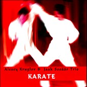 Jaak Soo&#228;&#228;r/Alexey Kruglov/Ivo Perelman: Karate