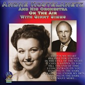 André Kostelanetz & His Orchestra/André Kostelanetz: On the Air with Ginny Sims *