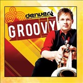 Denver & the Mile High Orchestra: Groovy
