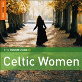 Various Artists: The Rough Guide to Celtic Women [Special Edition] [Bonus CD] [Digipak]