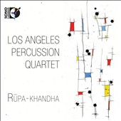 Sean Heim: Rupa-Khandha / Los Angeles Percussion Quartet (