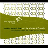 Johann Joseph Fux: Music for Court, Church, Opera & Home