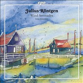 Julius Röntgen: Chamber Works for Winds: Serenades 1 & 2; Trio Op. 86 / Linos Ensemble