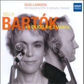 B&eacute;la Bart&oacute;k: 44 Duos for 2 Violins / Duo Landon - Hilf Sigurjonsdottir & Hjorleifur Valsson