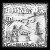 Dogs D'Amour: A Graveyard of Empty Bottles MMXII