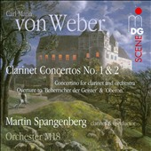 Weber: Clarinet Concertos Nos. 1 & 2; Concertino; Oberon Ov. et al. / Martin Spangenberg, clarinet