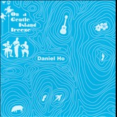Daniel Ho: On a Gentle Island Breeze *