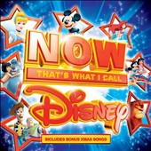 Various Artists: Now That's What I Call Disney [Bonus Xmas Songs]