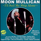 Moon Mullican: I'll Sail My Ship Alone