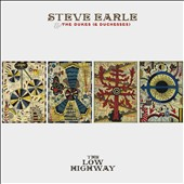 Steve Earle & the Dukes (& Duchesses)/Steve Earle: The Low Highway [Digipak] *