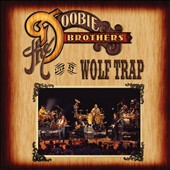 The Doobie Brothers: Live at Wolf Trap [6/4]
