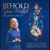 Annette Hills: Behold Your Mother