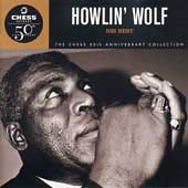 Howlin' Wolf: His Best: The Chess 50th Anniversary Collection