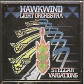 Hawkwind Light Orchestra: Stellar Variations [5/21]