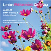 Mahler: Symphony No. 1 / Vladimir Jurowski, London PO