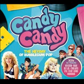 Various Artists: Candy Candy: The Heyday of Bubblegum Pop [Digipak]