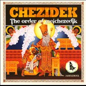 Chezidek: The Order of Melchezedik *