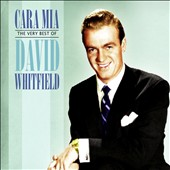 David Whitfield: Cara Mia: The Very Best of David Whitfield