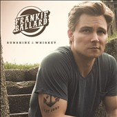 Frankie Ballard: Sunshine & Whiskey *