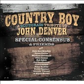 The Special Consensus: Country Boy: A Bluegrass Tribute to John Denver [Digipak] *