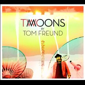 Tom Freund: Two Moons [Digipak] *