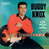 Buddy Knox: Buddy Knox/Buddy Knox & Jimmy Bowen