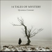 14 Tales of Mystery: Early Music from the British Isles / Quadriga Consort
