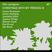 Nils Landgren: Christmas with My Friends, Vol. 4