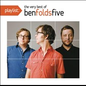 Ben Folds Five: Playlist: The Very Best of Ben Folds Five *