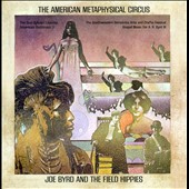 Joe Byrd (United States of America)/Joe Byrd & the Field Hippies: The American Metaphysical Circus
