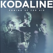 Kodaline: Coming Up for Air *