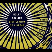 Holly Bowling: Distillation of a Dream: Music of Phish Reimagined for Solo Piano